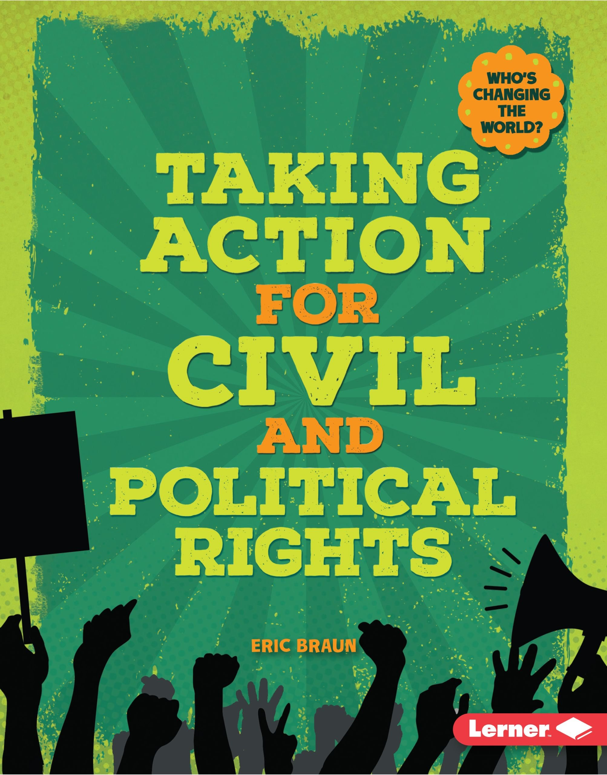 Download Taking Action for Civil and Political Rights (Who's Changing the World?) pdf