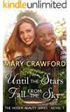Until the Stars Fall From the Sky (A Hidden Beauty Novel Book 1)