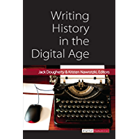 Writing History in the Digital Age (Digital Humanities) (English Edition)