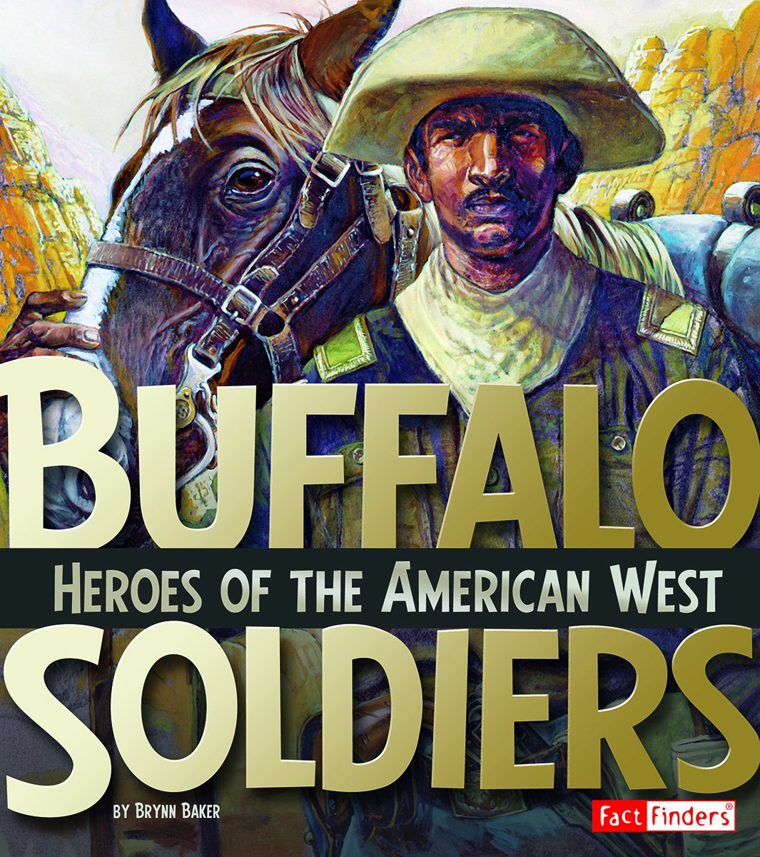 Buffalo Soldiers: Heroes of the American West (Military Heroes) PDF