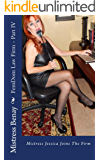 FemDom Law Firm - Part IV: Mistress Jessica Joins The Firm