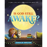 Is God Still Awake?: A Small Girl with a Big Question About God