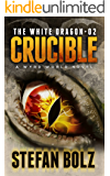 The White Dragon 02: Crucible