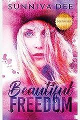 Beautiful Freedom (The Deepsilver Series) (Volume 1)