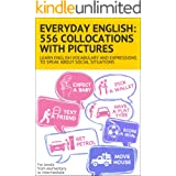 Everyday English: 556 collocations with pictures: Learn English vocabulary and expressions to speak about social situations