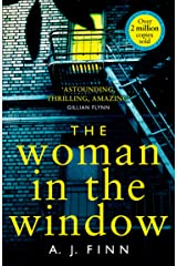 The Woman in the Window: The Number One Sunday Times bestselling debut crime thriller soon to be a major film! Kindle Edition