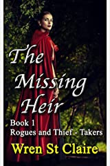 The Missing Heir: Historical Romance (Rogues and Thief-takers Book 1) Kindle Edition