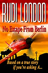 No Escape From Berlin Kindle Edition