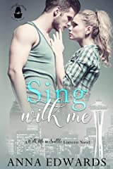 Sing With Me: A With Me In Seattle Universe Novel Kindle Edition