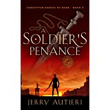 A Soldier's Penance (Forgotten Heroes of Rome Book 3)