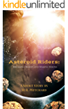 Asteroid Riders: Breaking Hearts and Making Moons