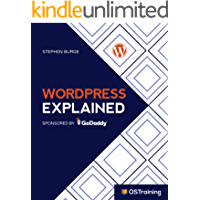 WordPress Explained: Your Step-by-Step Guide to WordPress (The Explained Series)