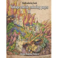 Vintage Classic Coloring Pages II: Relaxing Coloring Pages, Stress Relieving Designs, Dragons, Women, Beasts, Fairies and More