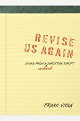 Revise Us Again: Living from a Renewed Christian Script Kindle Edition