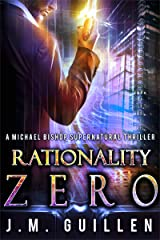 Rationality Zero: A Michael Bishop Thriller (The Dossiers of Asset 108 Book 1) Kindle Edition