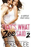 That's What Zee Said : Part 2 (The Satirical Chronicles)