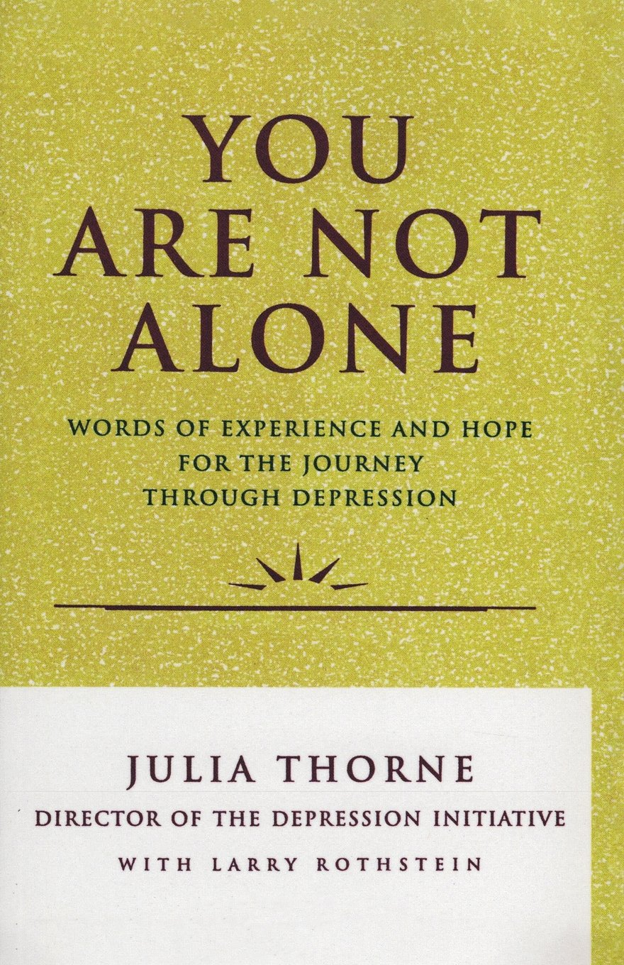 You Are Not Alone Words Of Experience And Hope For The Journey