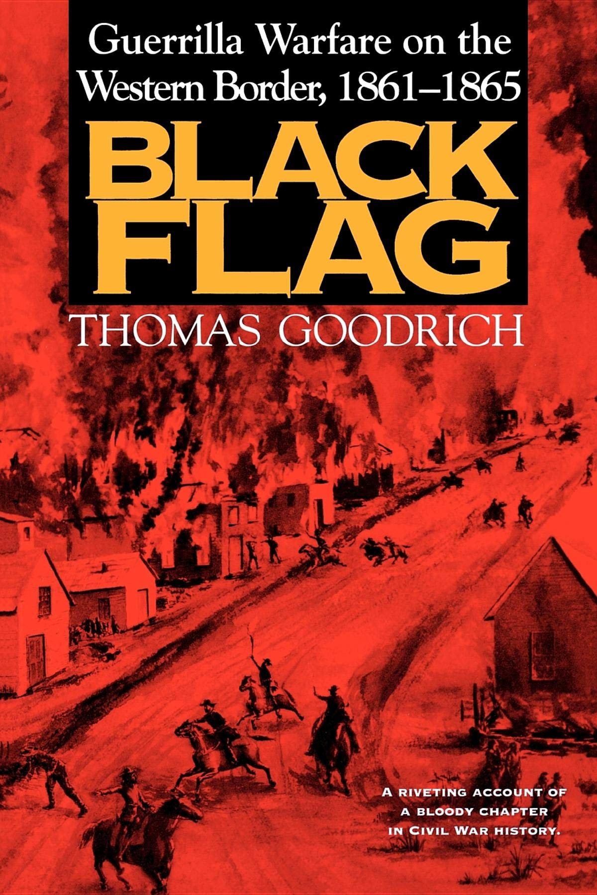 Black Flag  Guerrilla Warfare On The Western Border 18611865
