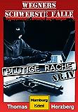 Blutige Rache: Wegners schwerste Fälle (4. Teil): Hamburg Krimi