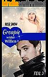 Groupie wider Willen 3
