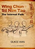 Wing Chun Sil Nim Tao the Internal Path