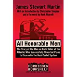 All Honorable Men: The Story of the Men on Both Sides of the Atlantic Who Successfully Thwarted Plans to Dismantle the Nazi C