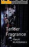 Tender Fragrance