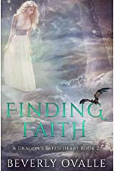 Finding Faith (A Dragon's Fated Heart Book 2) Kindle Edition