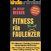 Fitness für Faulenzer: Ein-Minuten-Training & andere kinderleichte Workouts: Mikro-Training, HIIT, Müheloses Training, Tabata, Trainings-Snacking, HICT etc. (5 Minuten für ein besseres Leben 4)