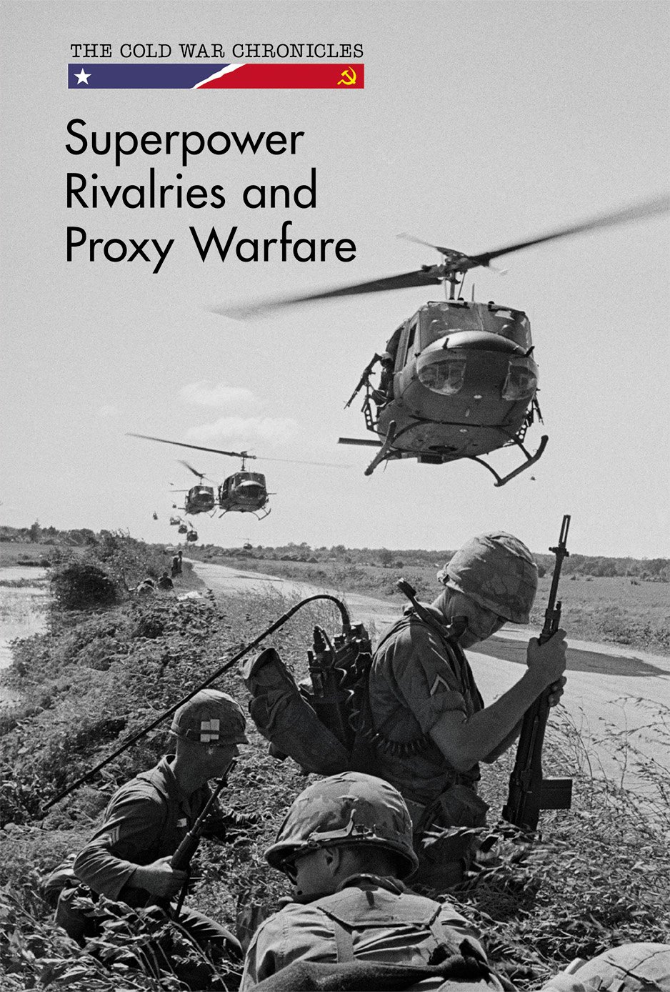 Read Online Superpower Rivalries and Proxy Warfare (The Cold War Chronicles) pdf epub