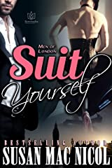 Suit Yourself (Men of London Book 3) Kindle Edition