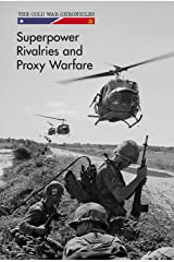 Superpower Rivalries and Proxy Warfare (The Cold War Chronicles) Library Binding