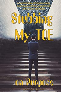 Stubbing My TOE on Purpose: A Seminal View of Consciousness Cosmology and the Congruence of Science and Spirituality