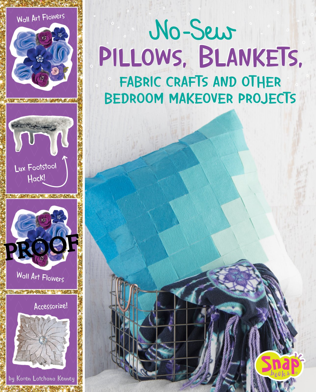 No-Sew Pillows, Blankets, Fabric Crafts, and Other Bedroom Makeover Projects (No Sew, No Problem)