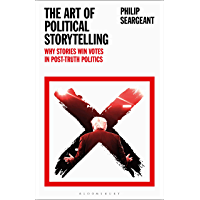 The Art of Political Storytelling: Why Stories Win Votes in Post-truth Politics (English Edition)