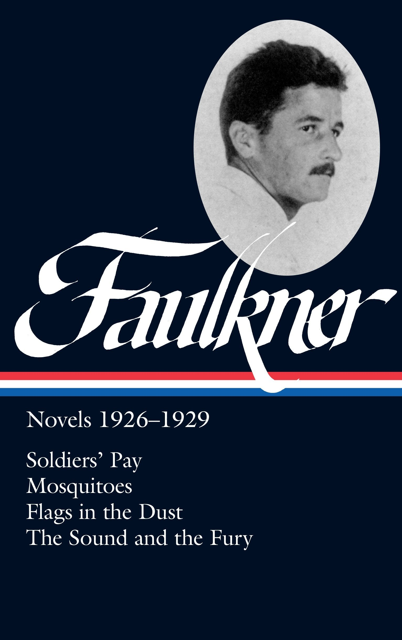 Download William Faulkner: Novels 1926-1929: Soldiers' Pay / Mosquitoes / Flags in the Dust / The Sound and the Fury (Library of America) ebook