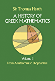 A History of Greek Mathematics, Volume II: From Aristarchus to Diophantus (Dover Books on Mathematics Book 2)