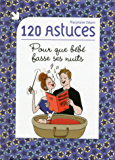 120 astuces pour que bébé fasse ses nuits