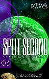 Split Second (Space Adventures Vol. 3)