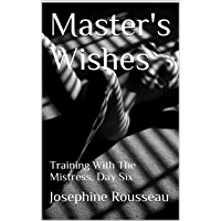 Master's Wishes: Training With The Mistress, Day Six (English Edition)
