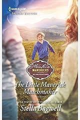 The Little Maverick Matchmaker (Montana Mavericks: The Lonelyhearts Ranch Book 2641) Kindle Edition
