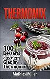 Thermomix: 100 Desserts aus dem Glas im Thermomix