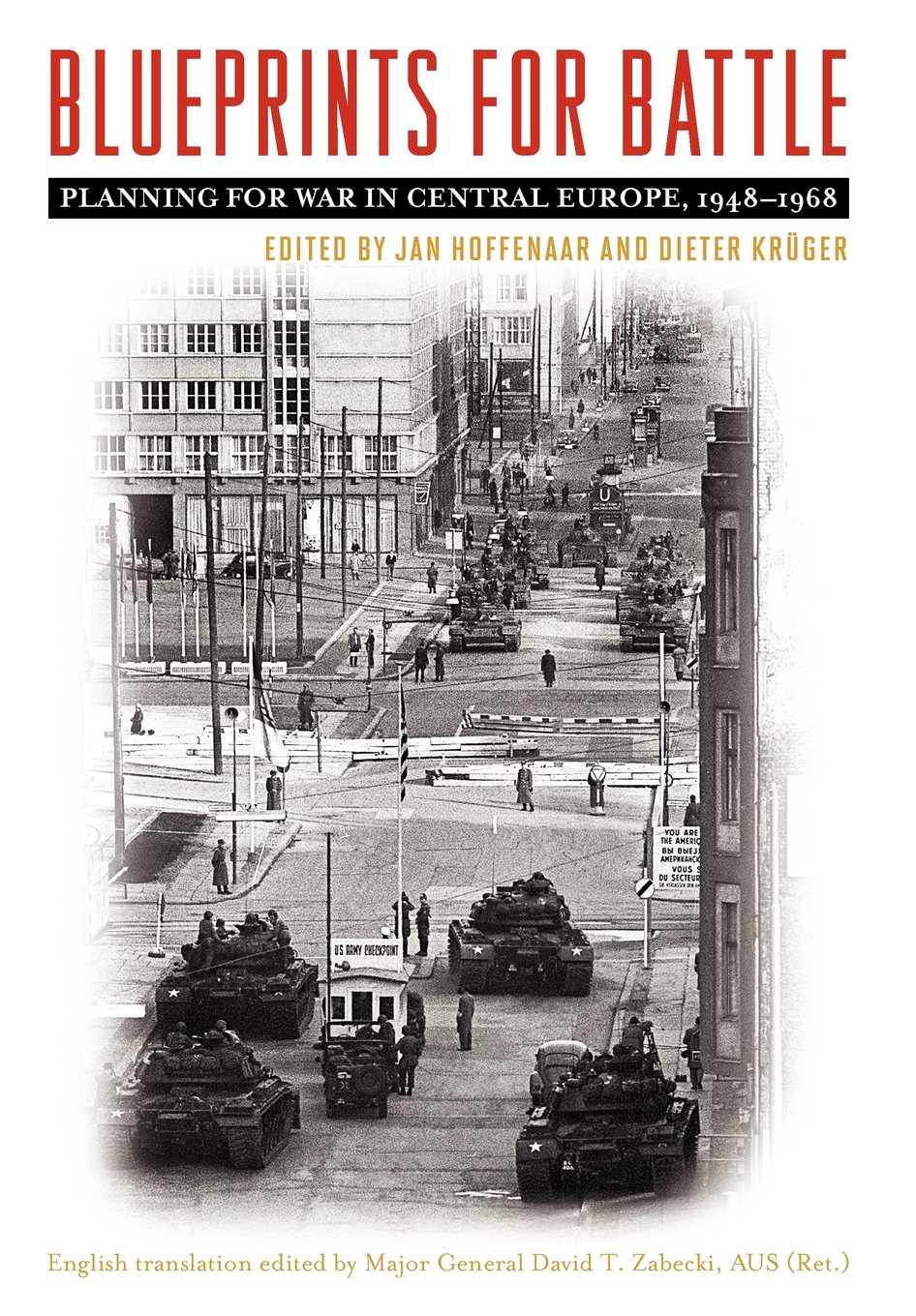 Blueprints for Battle: Planning for War in Central Europe, 1948-1968 (Foreign Military Studies) pdf