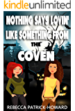 Nothing Says Lovin' Like Something from the Coven: A Paranormal Cozy Mystery (Kentucky Witches Book 4)