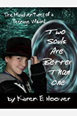 Two Souls Are Better Than One (The Misadventures of a Teenage Wizard Book 1)