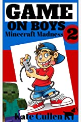 Game on Boys 2: Minecraft Madness: A hilarious action adventure for children, with illustrations (Game on Boys Series) Kindle Edition