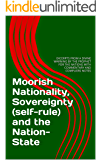 Moorish Nationality, Sovereignty (self-rule) and the Nation-State: EXCERPTS FROM A DIVINE WARNING BY THE PROPHET FOR THE NATIONS WITH COMMENTARY AND COMPLIERS NOTES