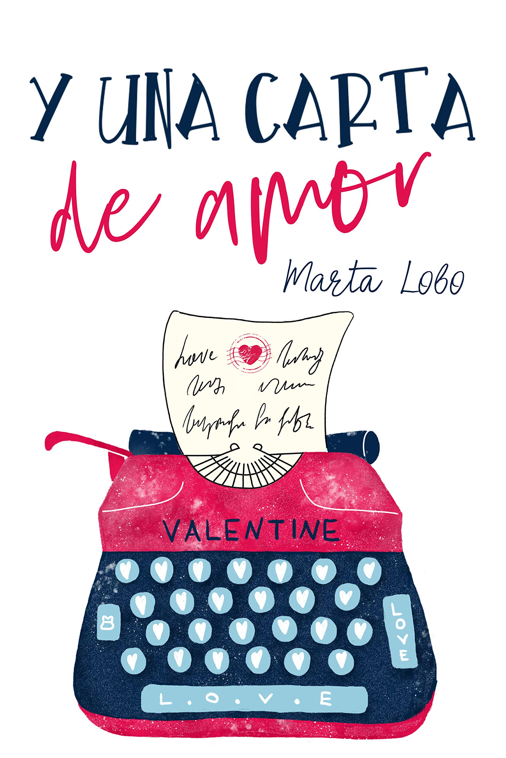 Y una carta de amor (Bilogía Mis desastres nº 2) por Marta Lobo