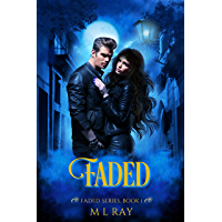 Faded: A Paranormal Romance (Faded Paranormal Romance Series Book 1) (English Edition)