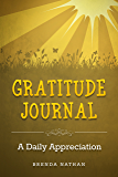 Gratitude Journal: A Daily Appreciation